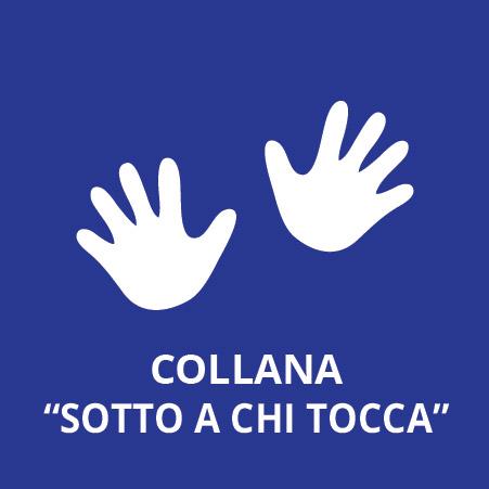 """Collana """"Sotto a chi tocca"""""""